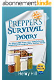 Prepper's Survival Pantry: The Ultimate SHTF Preparedness Guide To Canning, Dehydrating And Emergency Water And Food Storage (Prepper Hacks, DIY Hacks, ... Hack It, Prepare Your,) (English Edition)