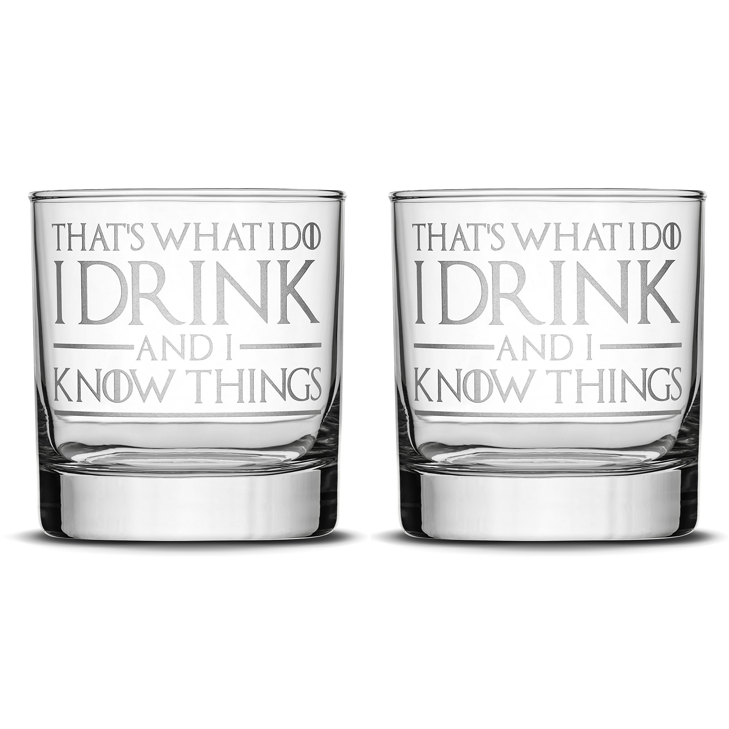 Premium Game of Thrones Whiskey Glasses, Set of 2, Thats What I Do I Drink and I Know Things, Hand Etched 10oz Rocks Glass, Made in USA, Highball Gifts, Sand Carved by Integrity Bottles