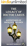THE LEGACY OF DOCTOR CARUS: ADVENTURES OF SHERLOCK HOLMES