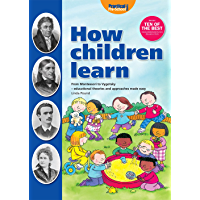 How Children Learn - Book 1: From Montessori to Vygotsky - Educational Theories and Approaches Made Easy (How Children Learn Series)