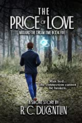 The Price of Love (Max and the Dream Time Book 5) Kindle Edition