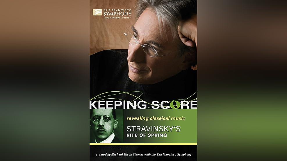 Keeping Score: Stravinsky's Rite of Spring