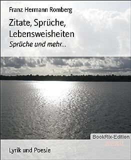 Zitate, Sprüche, Lebensweisheiten: Sprüche Und Mehr.