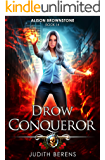 Drow Conqueror: An Urban Fantasy Action Adventure (Alison Brownstone Book 14)