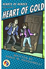 Hearts of Heroes: Heart of Gold: A Fearless Nine Story Kindle Edition