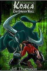 The Green Bull (a Wandering Koala tale) (Wandering Koala Tales Book 4)