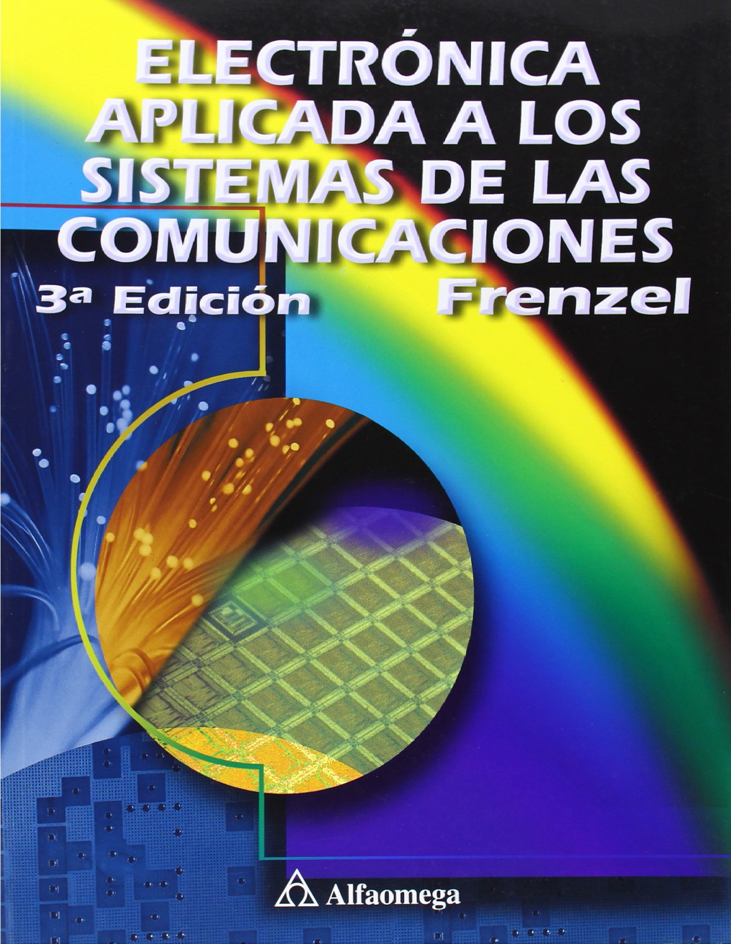Electronica Aplicada a Los Sistemas de Las Comunicaciones (Spanish Edition): Louis Frenzel: 9789701508541: Amazon.com: Books