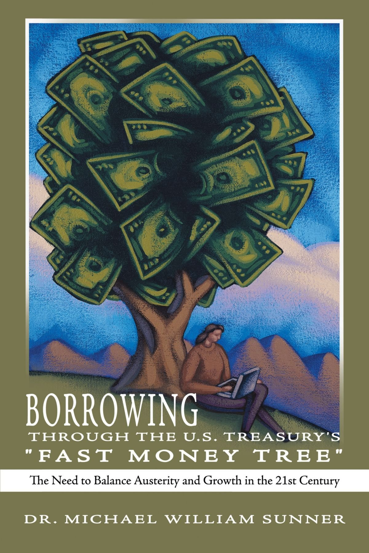 "Download Borrowing Through the U.S. Treasury's ""Fast Money Tree"": The Need to Balance Austerity and Growth in the 21st Century pdf"