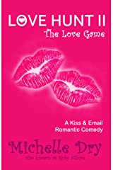 Love Hunt II - The LOVE Game: A Kiss & Email Romantic Comedy (Women who hunt love) Kindle Edition