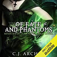 Of Fate and Phantoms: Ministry of Curiosities, Book 7