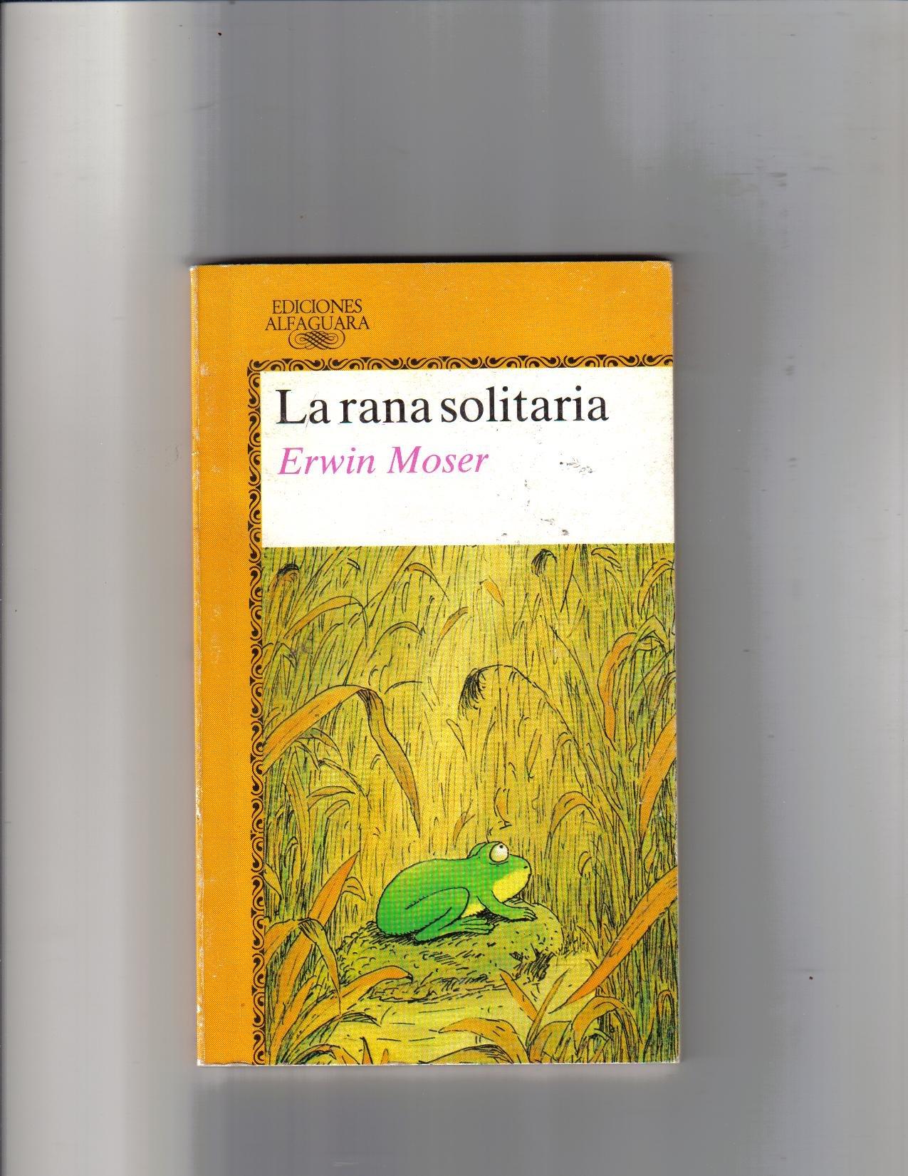 La Rana Solitaria/the Lonely Frog (Spanish Edition) pdf epub