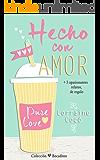 Hecho con amor (Colección Bocaditos) (Spanish Edition)