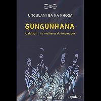 Gungunhana: Ualalapi e As mulheres do Imperador (Vozes da África)
