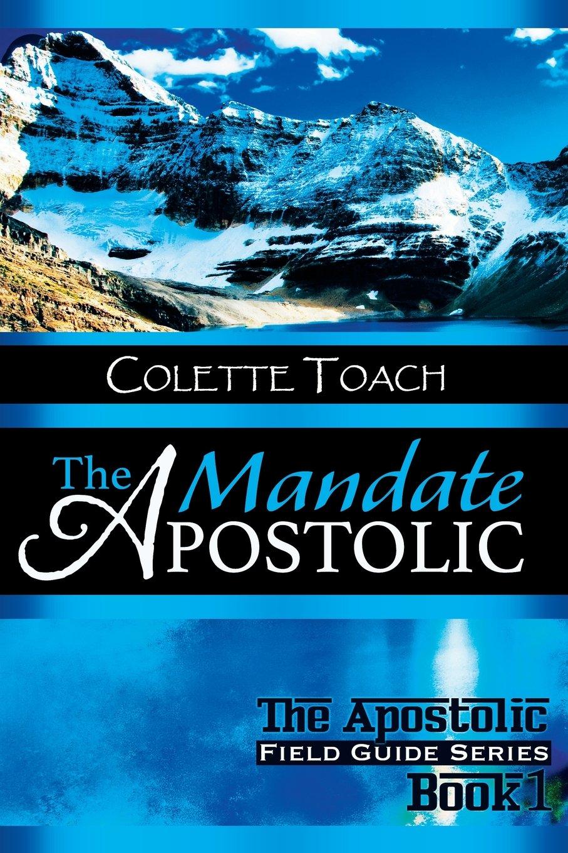The Apostolic Mandate (The Apostolic Field Guide Series) (Volume 1) PDF
