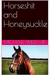 Horseshit and Honeysuckle Kindle Edition