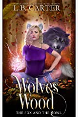 Wolves Wood: a shifter & witch urban fantasy/paranormal romance (The Fox and the Howl Book 1) Kindle Edition