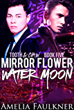 Mirror Flower, Water Moon (Tooth and Claw Book 5)