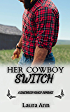 Her Cowboy Switch: a clean cowboy romance (Sagebrush Ranch Book 5)