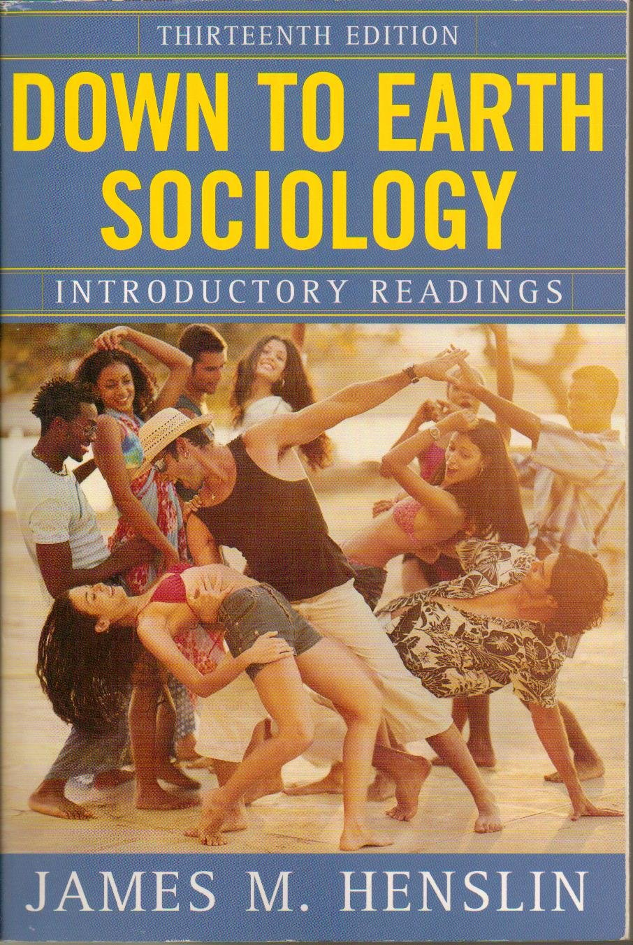 Down to Earth Sociology Introductory Readings 13th Edition - Paperback - Thireenth Edition, 2nd Printing 2003 PDF