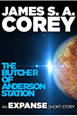 The Butcher of Anderson Station: A Story of The Expanse Kindle Edition