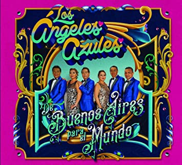 Los Angeles Azules De Buenos Aires Para El Mundo Cd Dvd Amazon Com Music