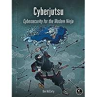 Cyberjutsu: Cybersecurity for the Modern Ninja