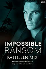 Impossible Ransom Kindle Edition