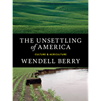 The Unsettling of America: Culture & Agriculture (English Edition)