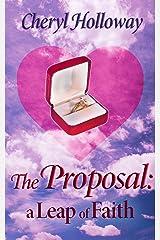 The Proposal: A Leap of Faith Kindle Edition