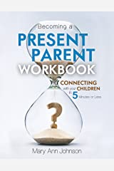 Becoming a Present Parent Workbook Paperback