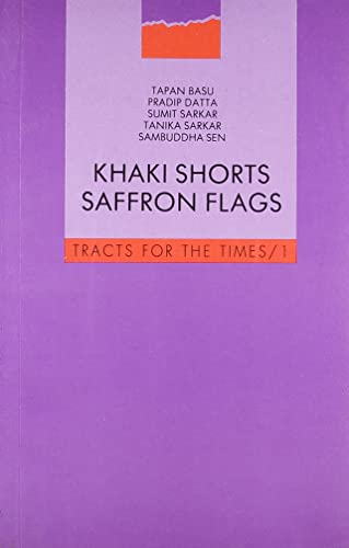 Khaki Shorts and Saffron Flags: A Critique of the Hindu Right (Tracts for the Times)