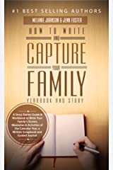 How to Write and Capture Your Family Yearbook and Story: A Story Starter Guide & Workbook to Write Your Family's Stories, Memories & Activities of the Calendar Year (Elite Story Starters 3) Kindle Edition