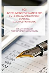 Los instrumentos financieros en la regulación contable española: 1. Activos Financieros (Spanish Edition) Kindle Edition