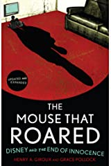 The Mouse that Roared: Disney and the End of Innocence Kindle Edition