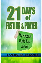 21 Days of Fasting and Prayer: My Personal Daniel Fast Journal Kindle Edition