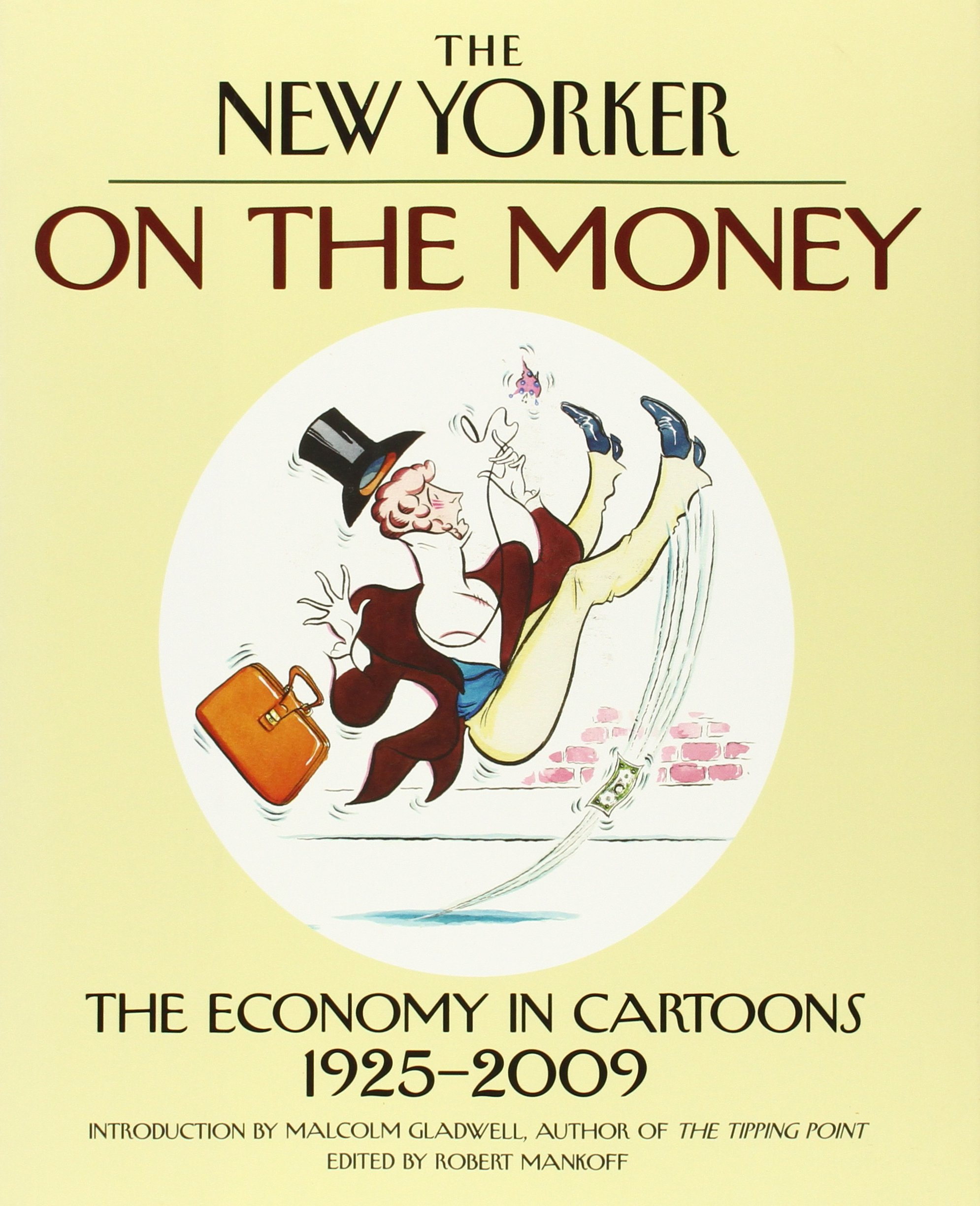 On the Money: The Economy in Cartoons, 1925-2009: The New Yorker, Malcolm  Gladwell: 0050837264632: Amazon.com: Books
