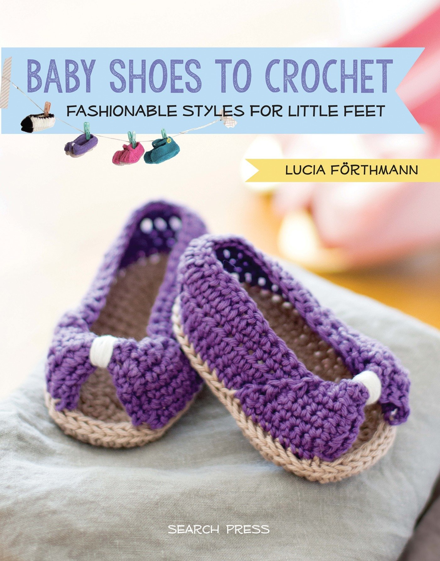 02a3cd2de6a1b Baby Shoes to Crochet  Fashionable Styles for Little Feet  Amazon.co ...
