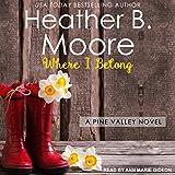Where I Belong: Pine Valley Series, Book 2