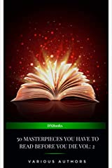 50 Masterpieces you have to read before you die vol: 2 (2021 Edition) Kindle Edition