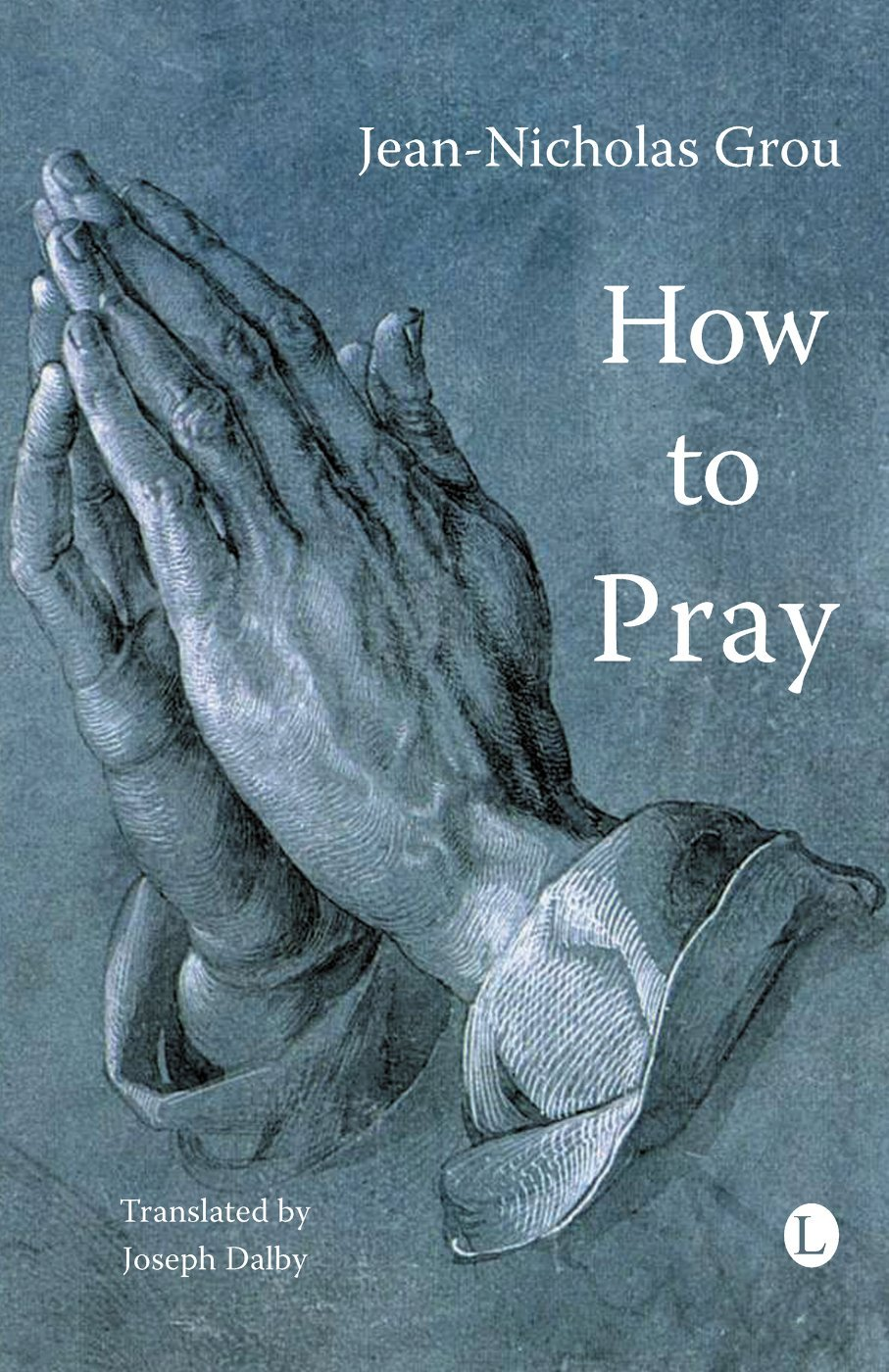 Read Online How to Pray (N/A) PDF