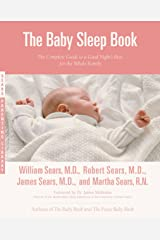 The Baby Sleep Book: The Complete Guide to a Good Night's Rest for the Whole Family (Sears Parenting Library) Kindle Edition