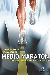 El Método Hanson para correr el medio maratón (Deportes nº 90) (Spanish Edition