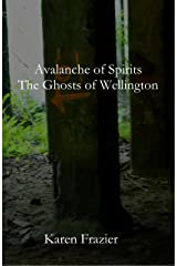 Avalanche of Spirits: The Ghosts of Wellington Kindle Edition