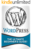 WordPress: The Ultimate Beginner's Guide!