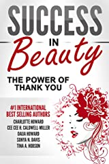 Success In Beauty: The Power Of Thank You Kindle Edition