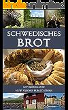 Schwedisches Brot (Die Grundlagen der schwedischen Küche 1) (German Edition)