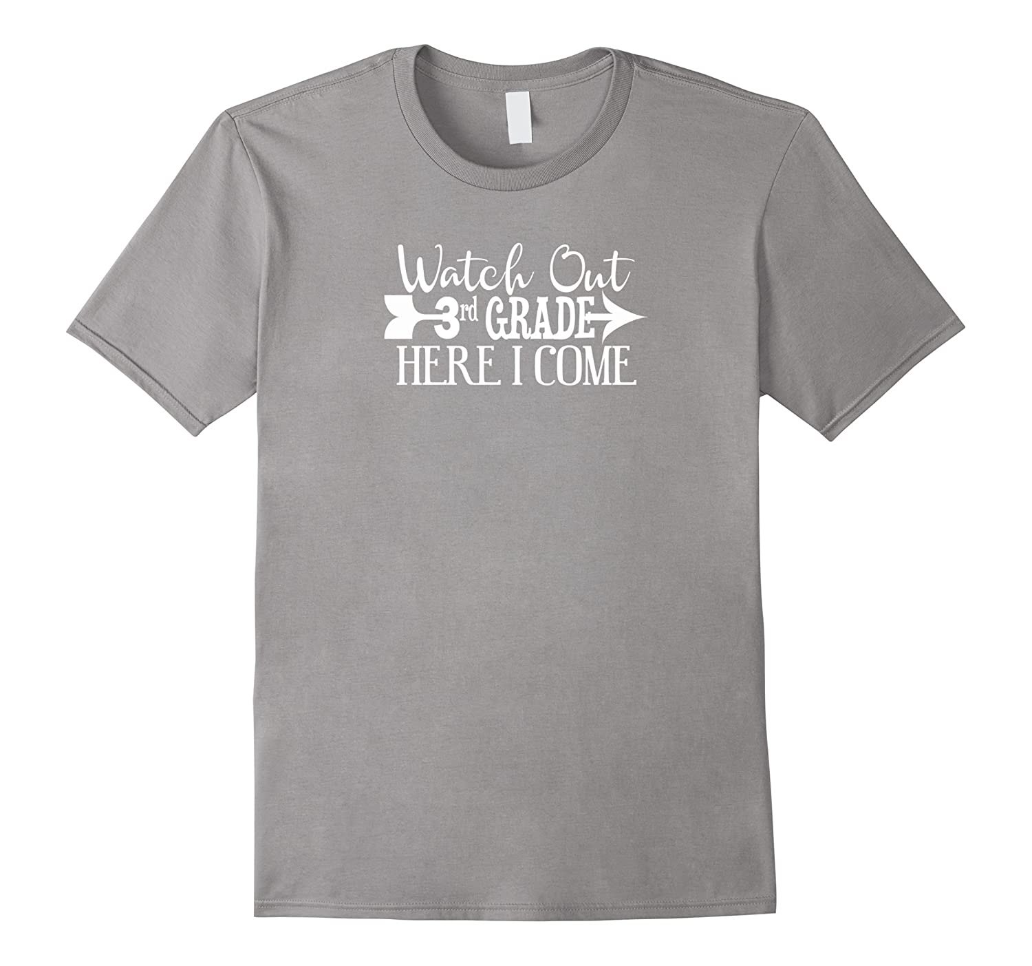Watch Out Third 3rd Grade Here I Come Tshirt First Day Schoo-Art