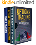 OPTIONS TRADING: 3 BOOKS IN 1: Options Trading for beginners, Crash Course & Swing trading