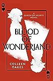 Blood of Wonderland (Queen of Hearts, Book 2)
