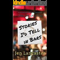 Stories I'd Tell in Bars